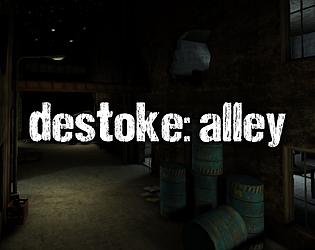 Destoke: Alley