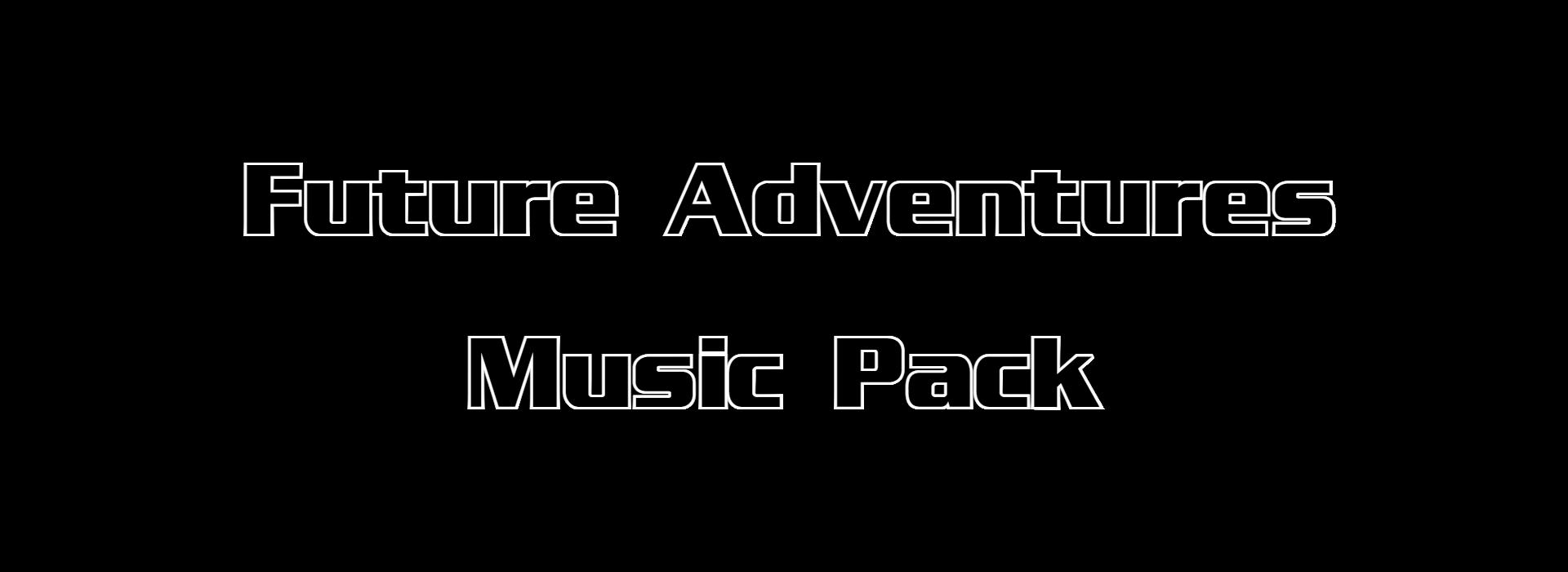 Future Adventures Music Pack