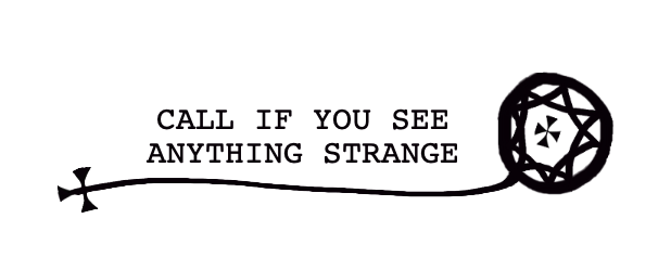 Call If You See Anything Strange