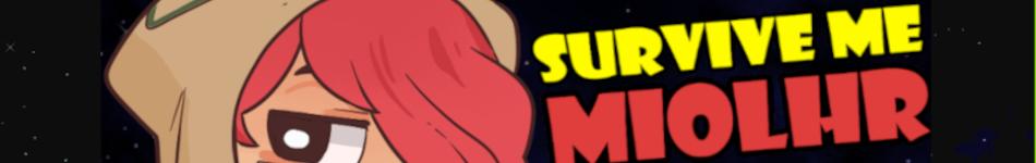 Survive Me Miolhr #1