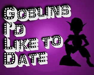 GILD - Goblins I'd Like to Date (Non-Goblin Text Issues)