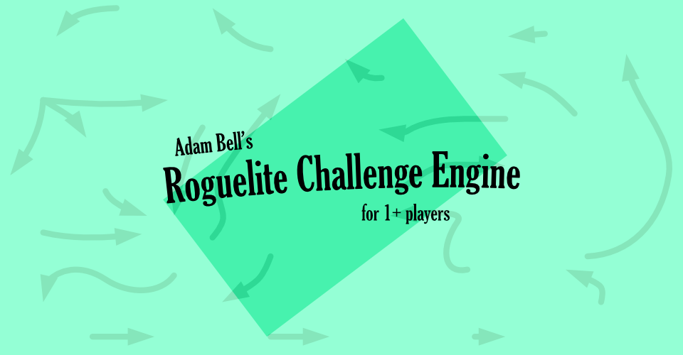 Adam Bell's Roguelite Challenge Engine