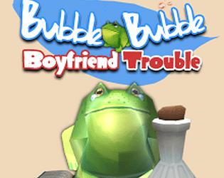 Bubble Bubble Boyfriend Trouble