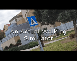 An actual walking simulator