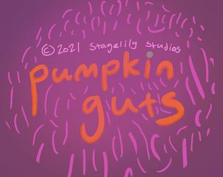 pumpkin.Guts (2021 Revision)