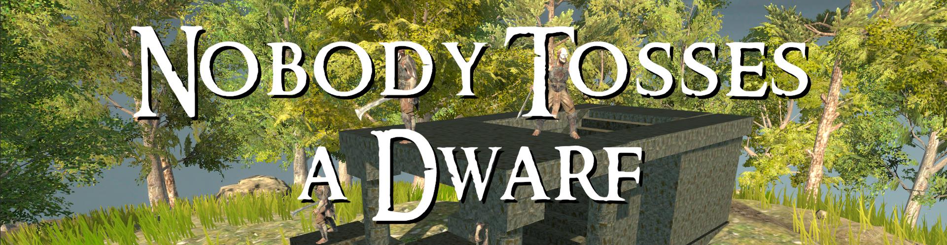 Nobody Tosses a Dwarf