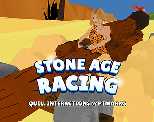 Quill Interactions: Stone Age Racing