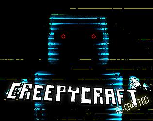 Creepycraft Re-crafted