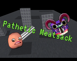 Pathetic Meatsack