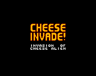 CHEESE INVADE!