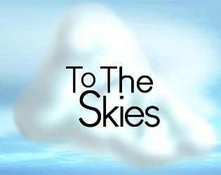 To The Skies
