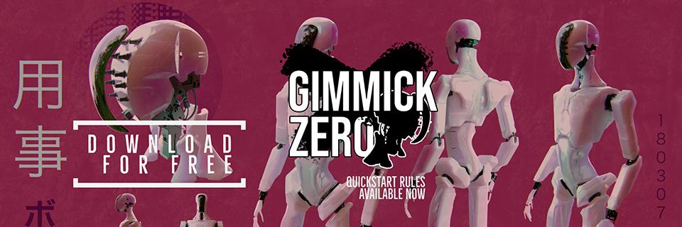 Gimmick Zero: Quickstart Rules