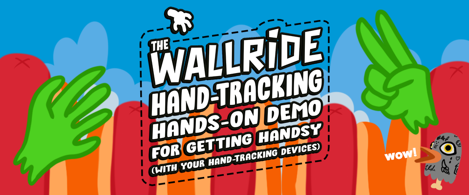 The WALLRIDE Hand-Tracking Hands-On DEMO for getting Handsy (with your hand-tracking devices)