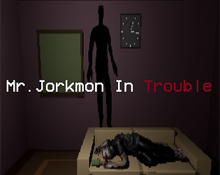 Mr. Jorkmon In Trouble [Free] [Interactive Fiction] [Windows]