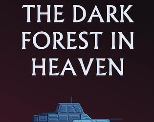 The Dark Forest in Heaven [Free] [Adventure] [Windows]