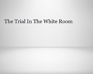 The Trial In The White Room