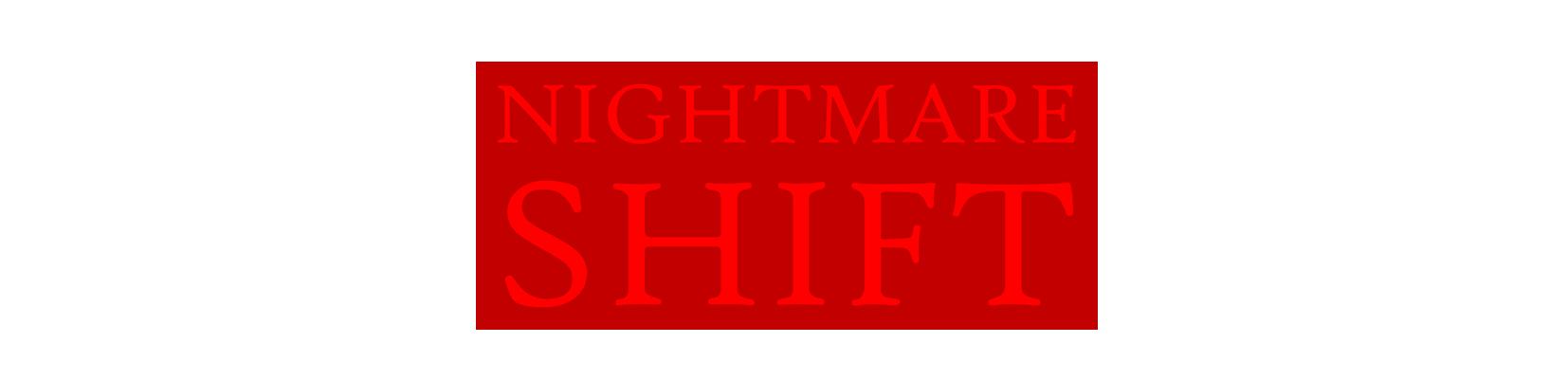 Nightmare Shift