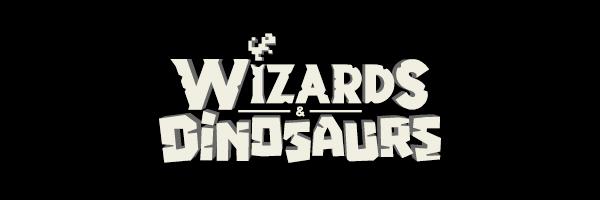 Wizards & Dinosaurs