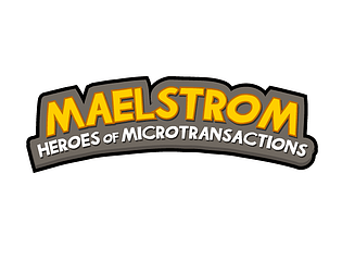 Maelstrom: Heroes of Microtransactions