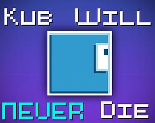 Kub Will NEVER Die