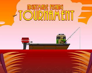 Nightmare Fishing Tournament (2D)