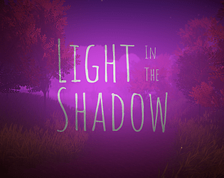 Light in the Shadow [Free] [Interactive Fiction] [Windows]