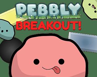 Pebbly Breakout!