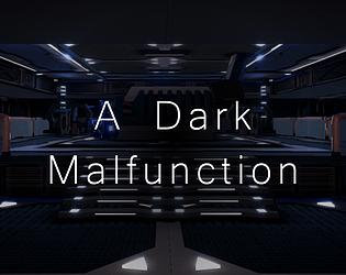 A Dark Malfunction
