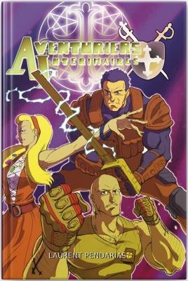 Aventuriers Intérimaires, le roman (2013)