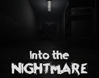 Into The Nightmare [Free] [Adventure]