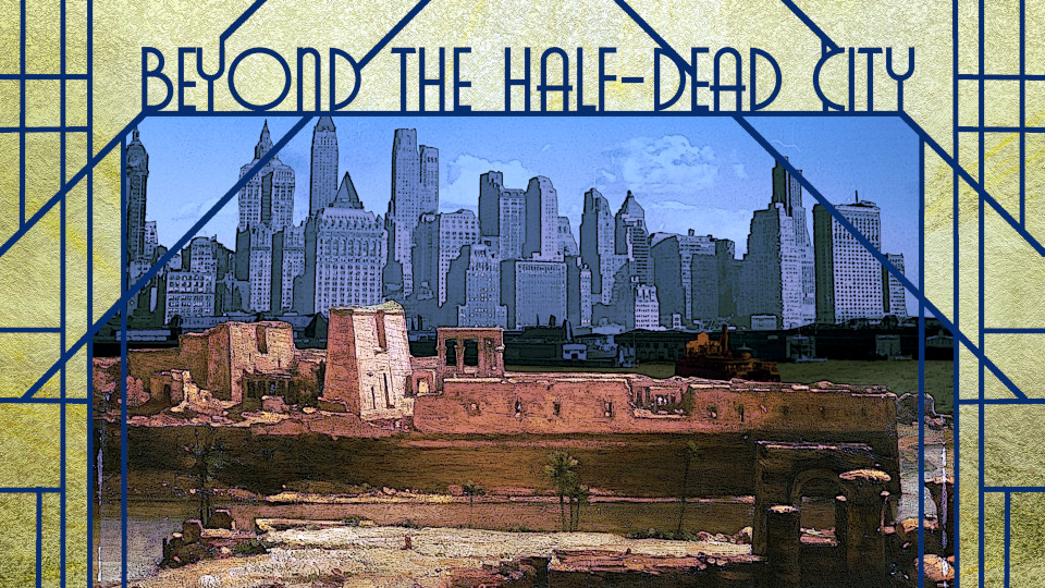Beyond the Half-Dead City: Issue 1