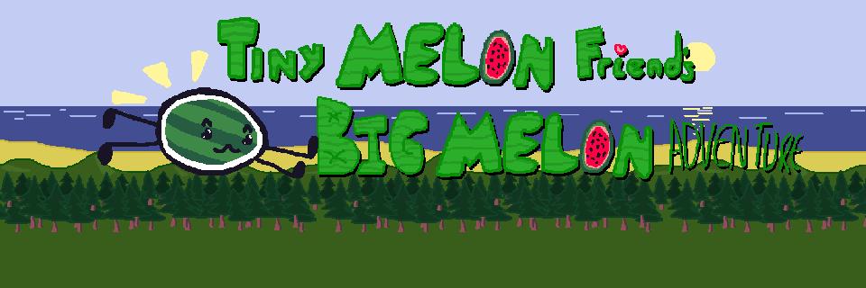 Tiny Melon Friend's Big Melon Adventure - v0.1 Alpha Demo