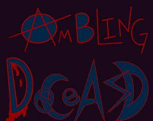 Ambling Deceased