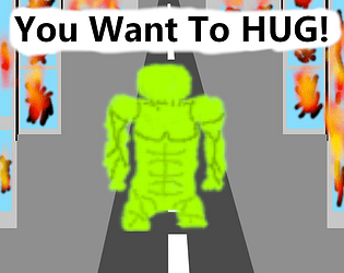 You Want To HUG!