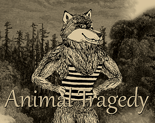 Animal Tragedy [Free] [Interactive Fiction] [Windows]