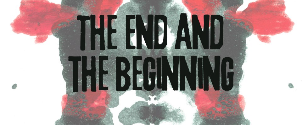 The End and The Beginning