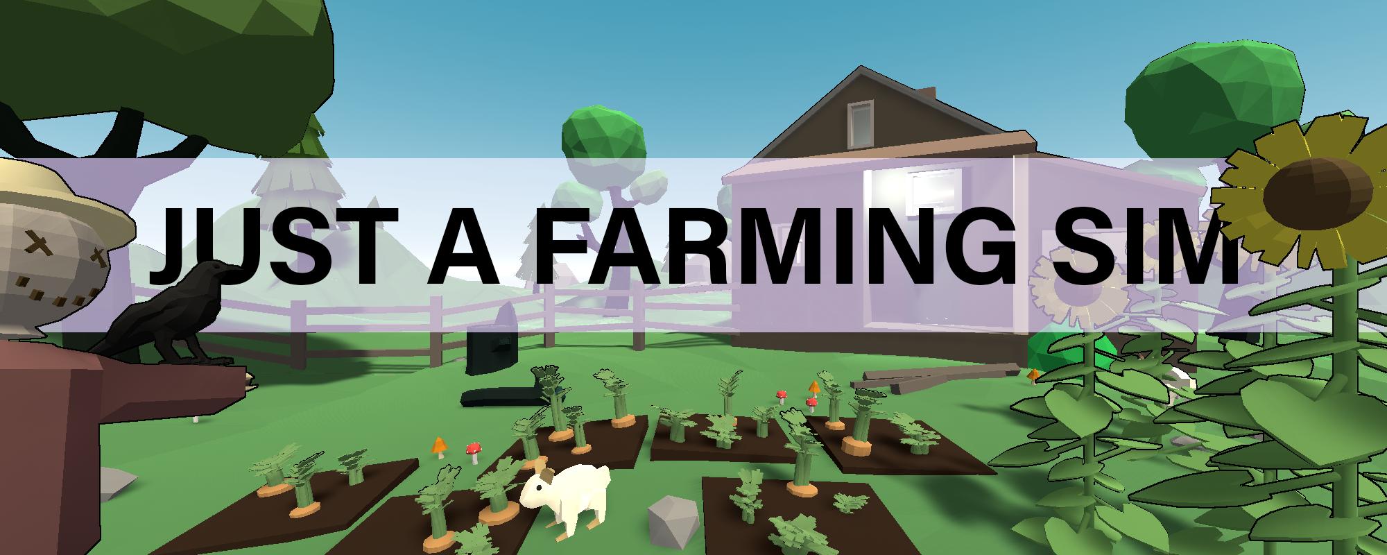 Just a Farming Sim