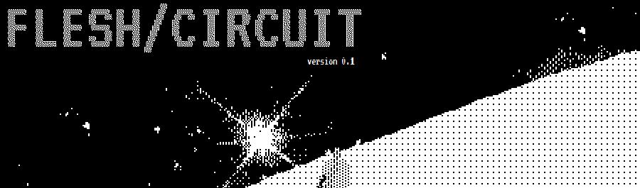 FLESH/CIRCUIT