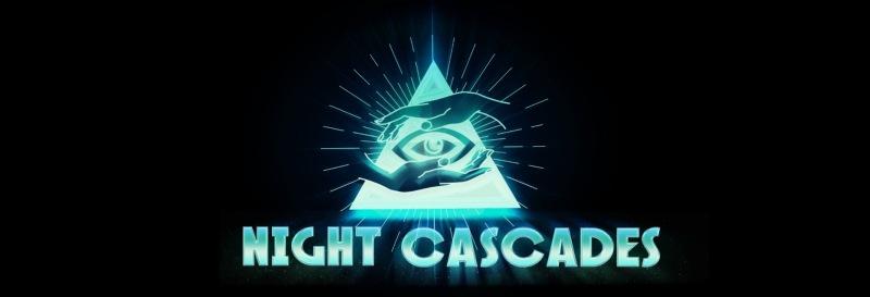 Night Cascades (in development)