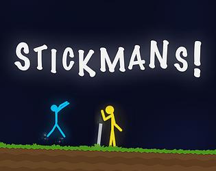Stickmans! [Free] [Action] [Windows] [macOS] [Linux]
