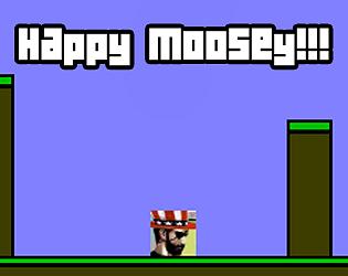 Happy Moosey!!!