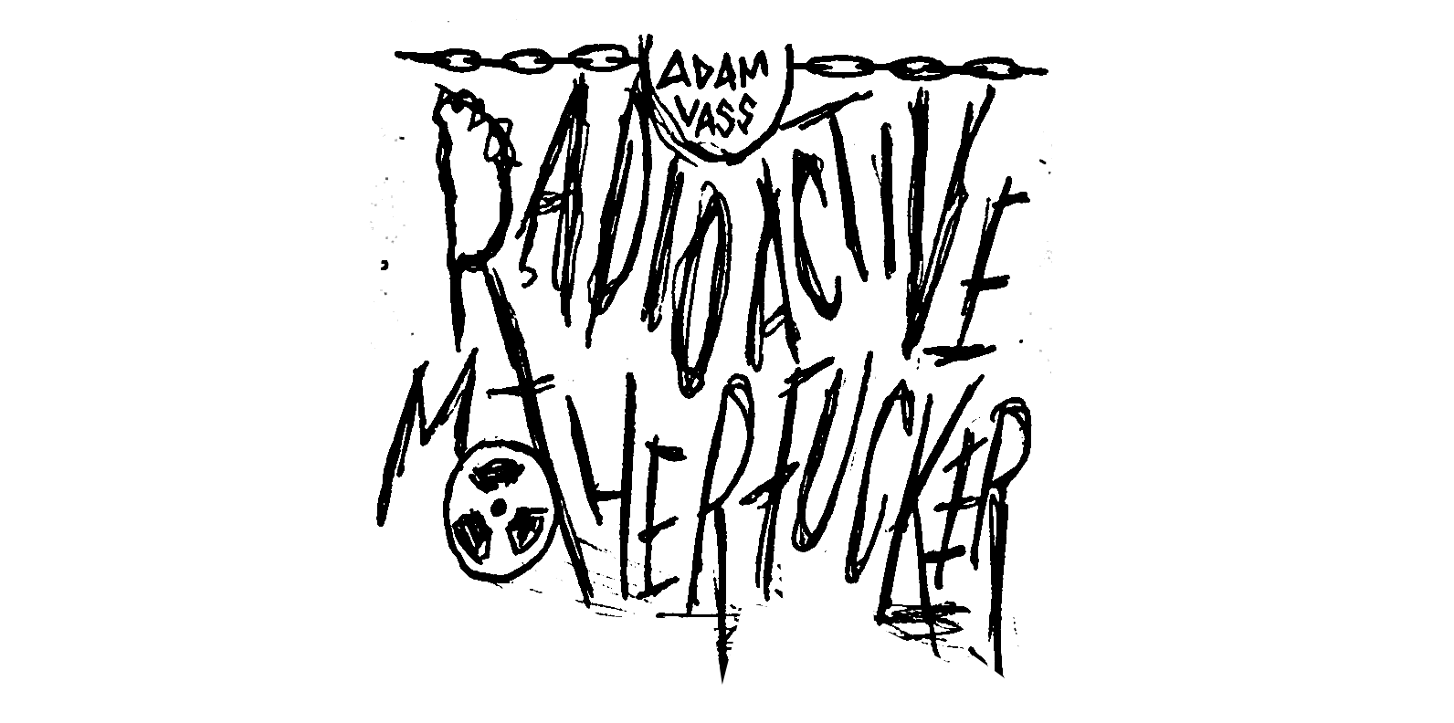 Adam Vass Radioactive Motherfucker