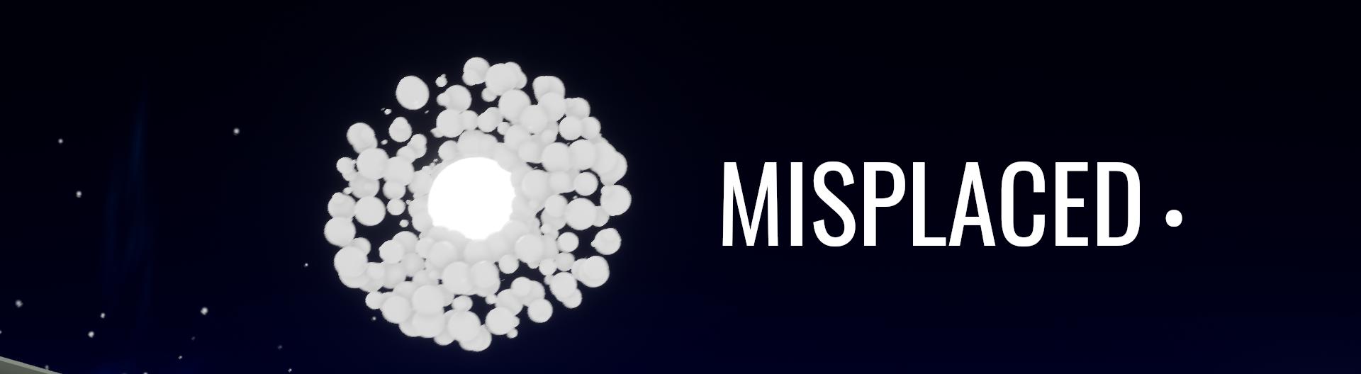 Misplaced •