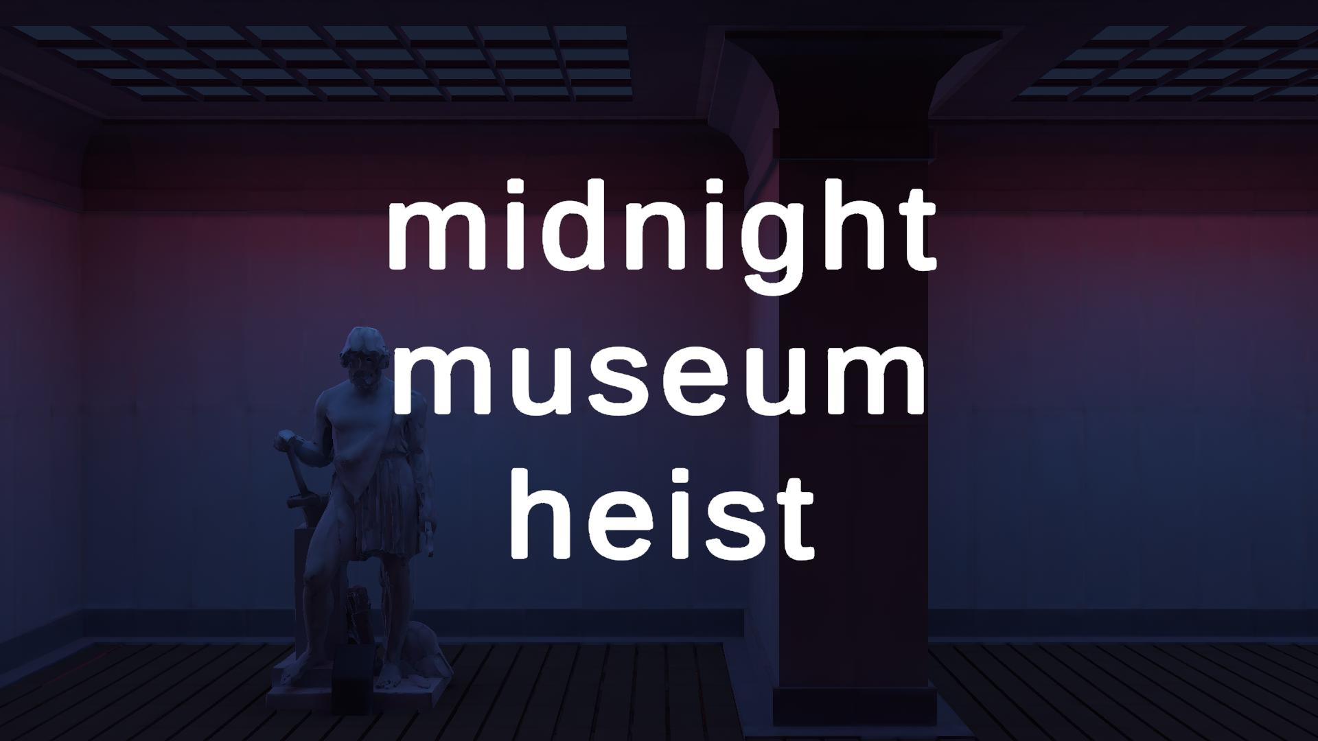Midnight Museum Heist (GGJ Edition)