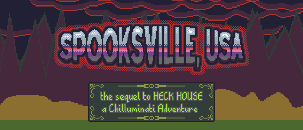 Spooksville, USA - the sequel to HECK HOUSE