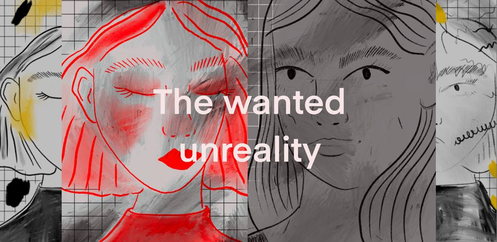 The Wanted Unreality