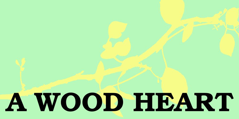 A Wood Heart