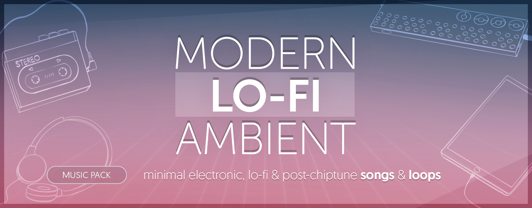 Modern Lo-Fi Ambient - music pack