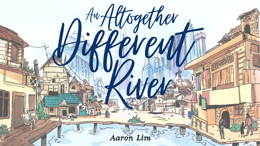 An Altogether Different River