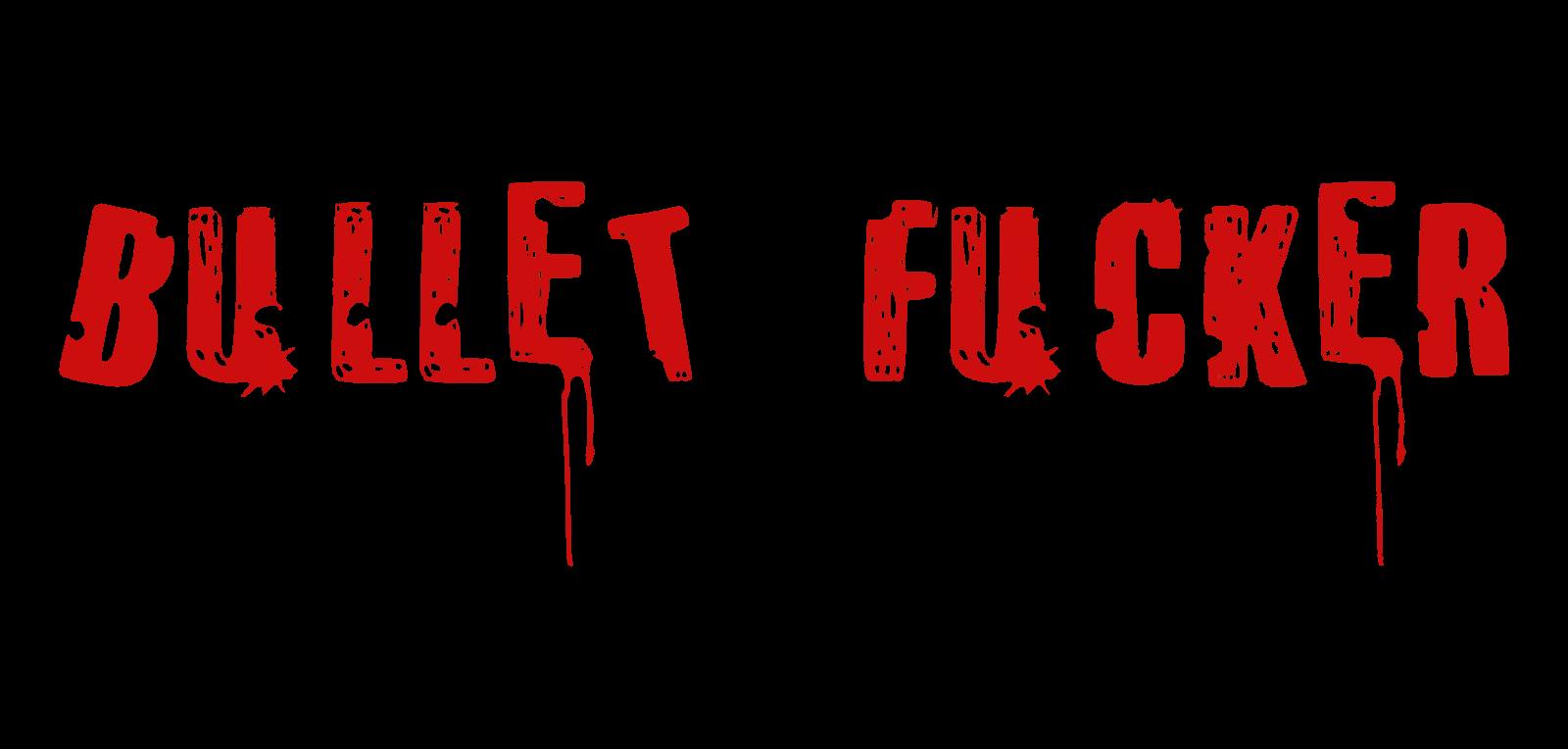 Bullet Fucker